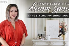 How to Create Your Dream Space Series | EP. 8: How to Style Sofas, Beds, Fireplace Mantels, and More – Finishing Touches