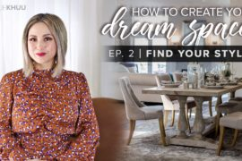 How to Create Your Dream Space Series | EP. 2: How to Find Your Interior Design Style