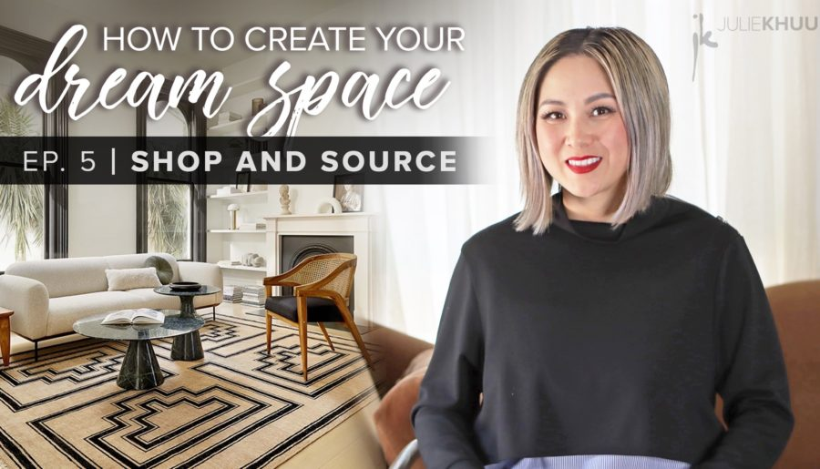 How to Create Your Dream Space Series | EP. 5: How to Source and Shop Online