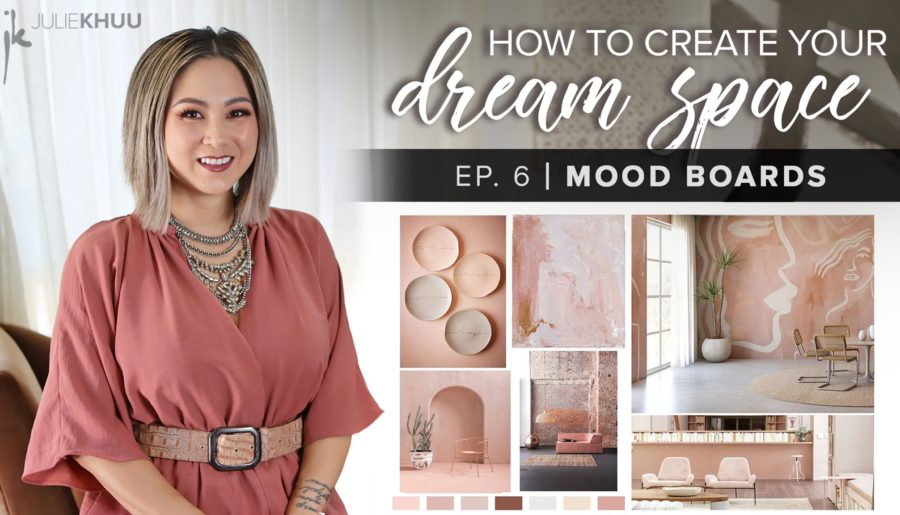 How to Create Your Dream Space Series | EP. 6: How to Create a Digital Mood Board