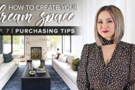 How to Create Your Dream Space Series | EP. 7: What to Look for When Purchasing Big Ticket Furniture and Appliances